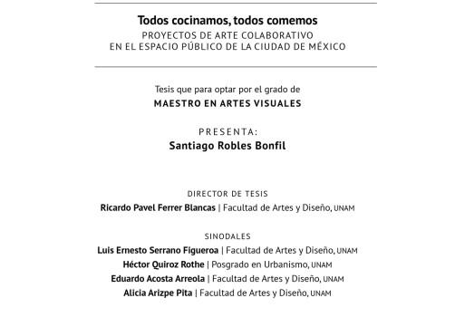 SantiagoRobles, ArteColaborativo, CollaborativeArt, Tesis, UNAM, Art, ContemporaryArt, Investigation, PublicSpace, EspacioPublico