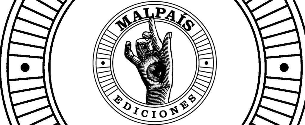 Santiago Robles, Malpaís Ediciones