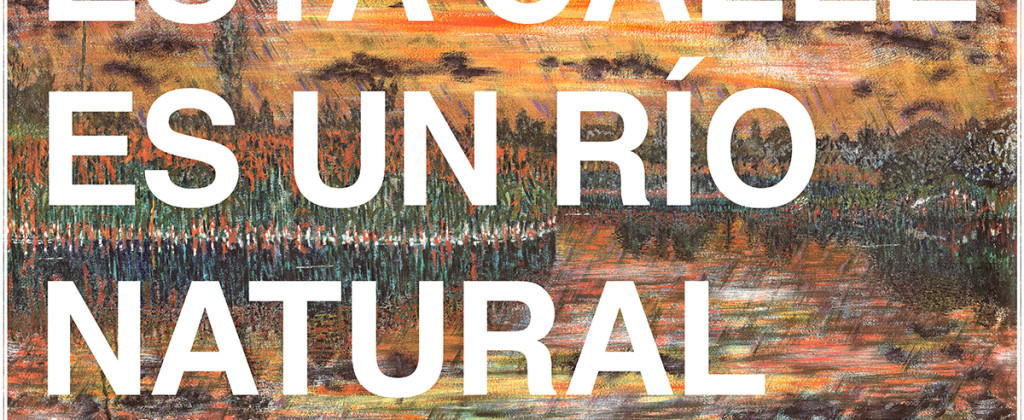 Santiago Robles, Río, Río Natural, Proyecto Ríos naturales, Arte visual, Visual art, Intervención., Pintura, Cartel, Impresión, Intervensionism, Ciudad de México., Cartel, 2