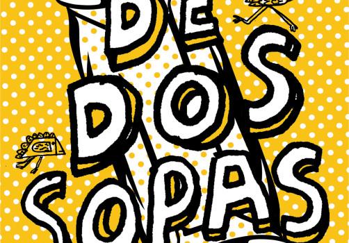 Santiago Robles, Diseño, Diseño de cartel, Ilustración, Design, Poster Design, Illustration, Bienal Internacional del Cartel en México, Trama Visual, De dos sopas, Jorge Garnica, Museo Casa del Poeta