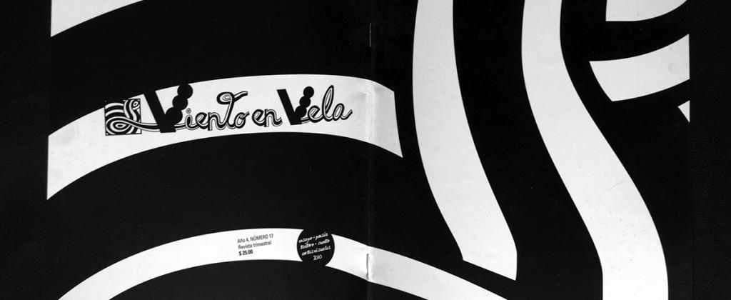 Santiago Robles, Viento en vela, Literatura, Revista, Artes visuales, Design, Editorial, Editorial Design, Graphic Design, Edition, Edición, Edmundo Valadés, Conaculta, Benjamín Morales, Iván Cruz Osorio, Gabriela Astorga, Ilustración, Illustration, Gráfica, Graphic,