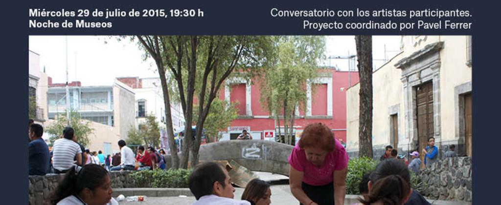 Santiago Robles, Seis comidas compartidas, Ex Teresa Arte Actual, Arte, Arte Contemporáneo, Arte colaborativo, Arte público, Centro Histórico, Ciudad de México