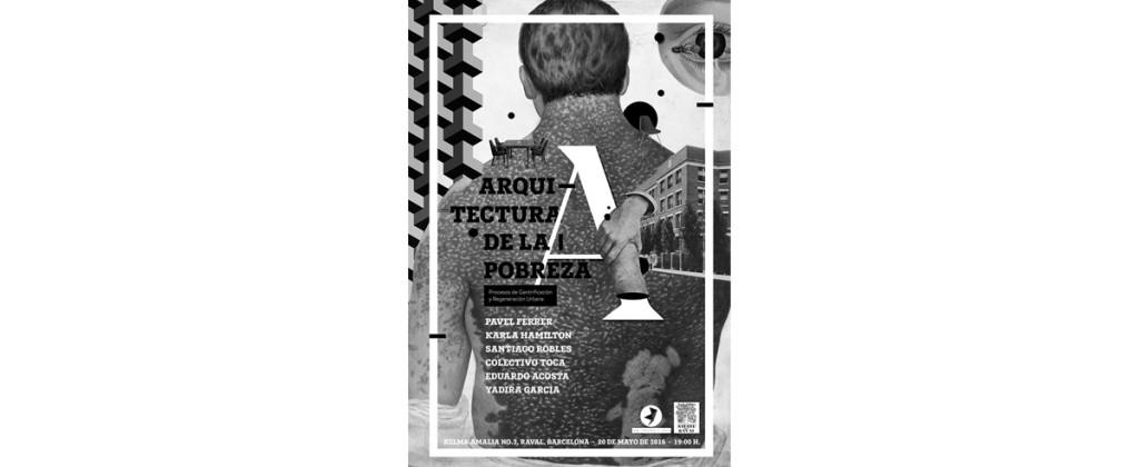 Santiago Robles, Arte, Arte visual, contemporary art, exhibition, collective, Arquitectura de la pobreza, Barcelona, España, Exposición colectiva