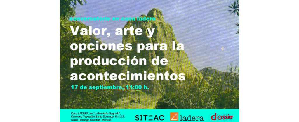 Santiago Robles, conversatorio, Casa LADERA, Arte, art, contemporary art, arte contemporáneo, Valor, Acontecimientos