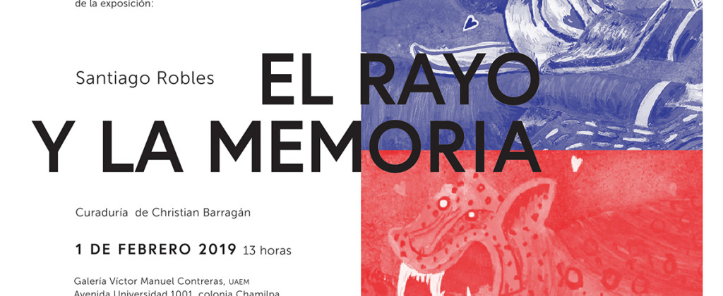 SantiagoRobles, Elrayoylamemoria, Jaguar, UAEM, Art, Contemporaryart, Artecontemporaneo, Grafica, ChristianBarragan, VisualArt, Exhibition, Show