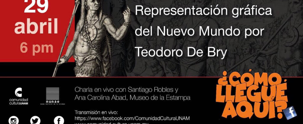 SantiagoRobles, UNAM, TheodorDeBry, TeodoroDeBry, AnaCarolinaAbad, America, Grabado, engraving, print, america