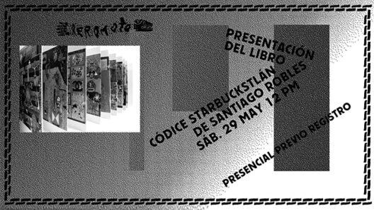 SantiagoRobles, Aeromoto, Codice, Starbuckstlan, SandraSanchez, Presentacion, Arte, ArteContemporaneo, Book, Presentation, Talk, Platica, Fonca, Jumex